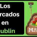 Mercados en Dublin