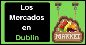 Los Mercados en Dublin