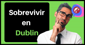 Sobrevivir en Dublin