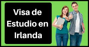 Visa de Estudio en Irlanda